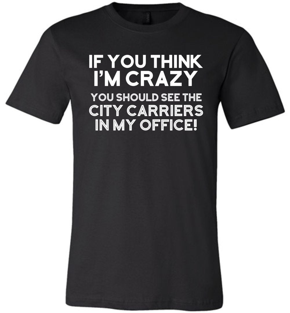 Postal Worker Tees Unisex Tshirt Black / S You should see the city carriers Tshirt
