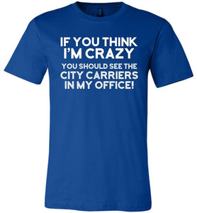 Postal Worker Tees Unisex Tshirt True Royal / S You should see the city carriers Tshirt