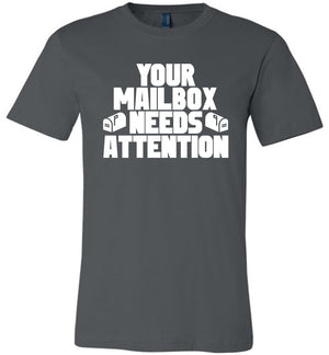 Postal Worker Tees Unisex Tshirt Asphalt / S Your mailbox needs attention - Tshirt