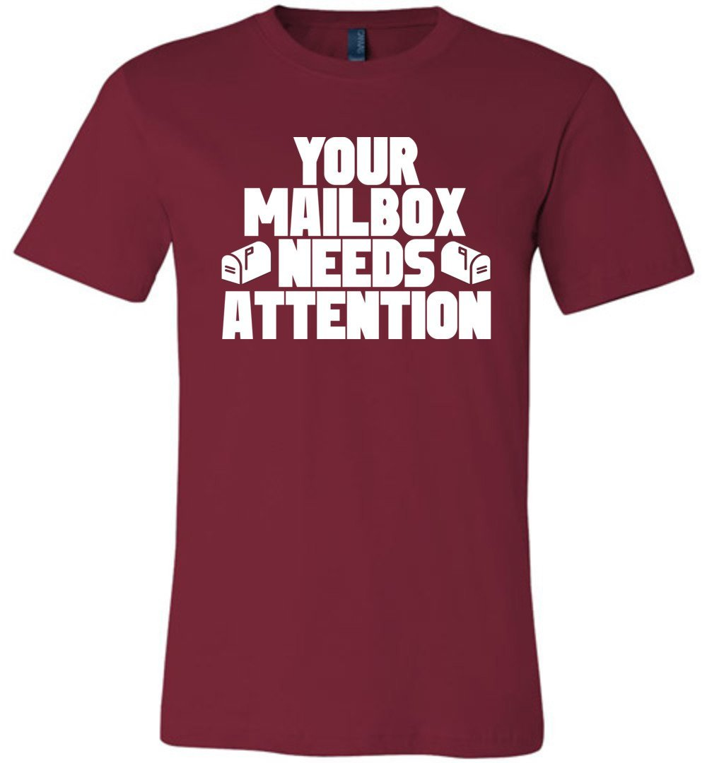 Postal Worker Tees Unisex Tshirt Cardinal / S Your mailbox needs attention - Tshirt