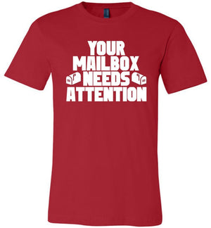 Postal Worker Tees Unisex Tshirt Red / S Your mailbox needs attention - Tshirt