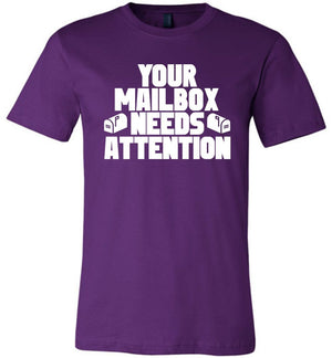 Postal Worker Tees Unisex Tshirt Team Purple / S Your mailbox needs attention - Tshirt