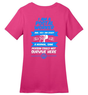Postal Worker Tees Women's Dark Fuchsia / S A normal sane person could not survive - Back design Women's Tshirt