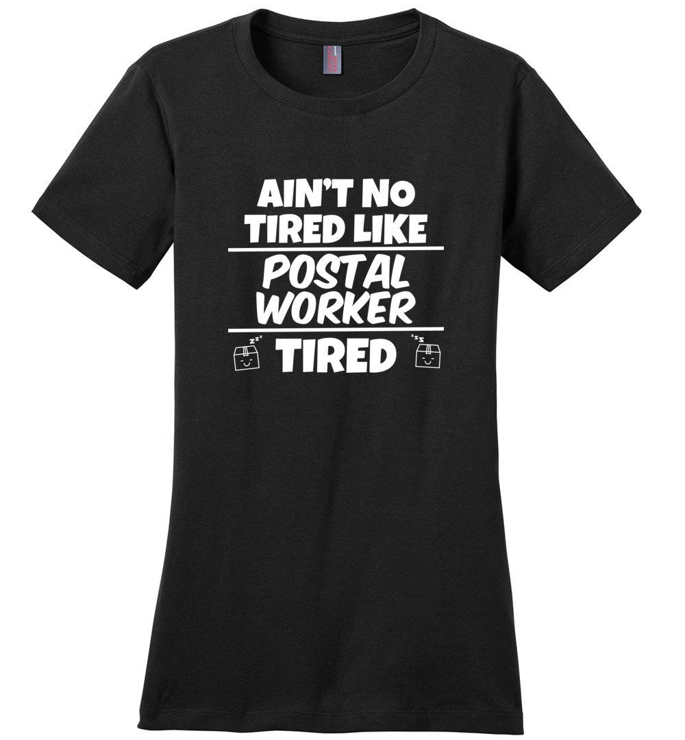 Postal Worker Tees Women's Black / S Ain't no tired like Postal Worker tired Women's Tee