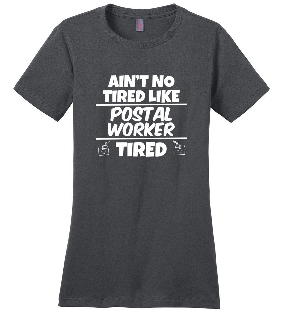 Postal Worker Tees Women's Charcoal / S Ain't no tired like Postal Worker tired Women's Tee