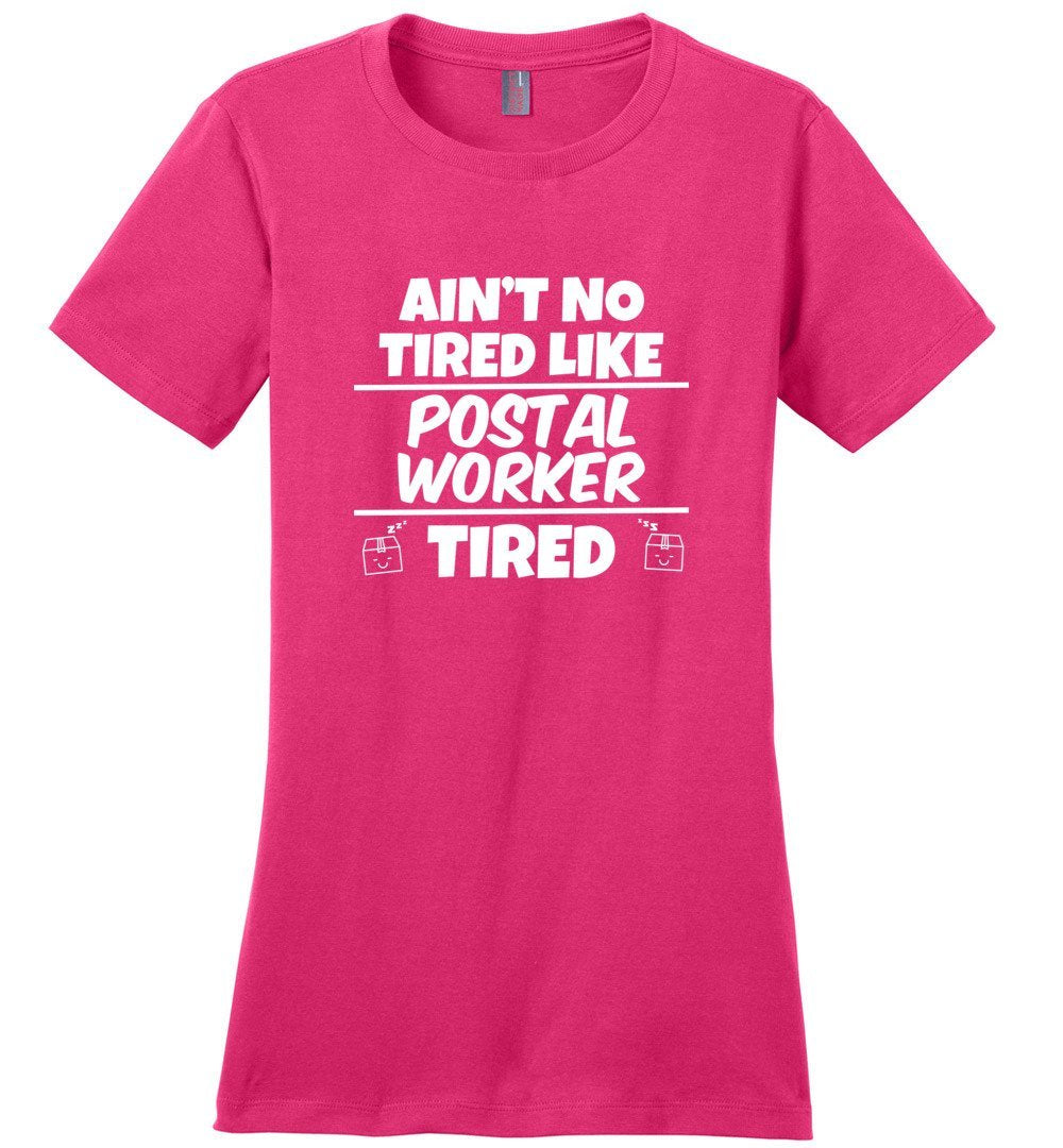 Postal Worker Tees Women's Dark Fuchsia / S Ain't no tired like Postal Worker tired Women's Tee