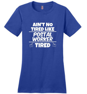 Postal Worker Tees Women's Deep Royal / S Ain't no tired like Postal Worker tired Women's Tee