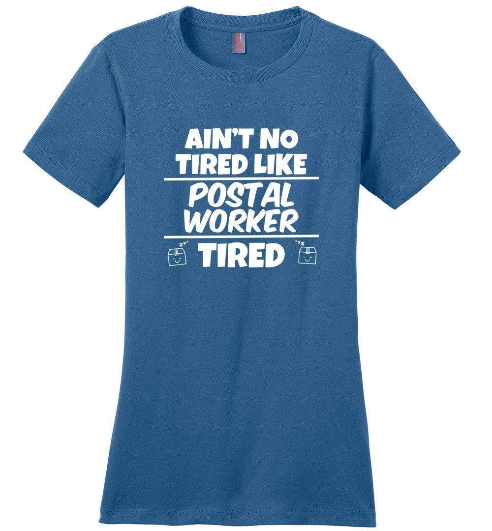 Postal Worker Tees Women's Maritime Blue / S Ain't no tired like Postal Worker tired Women's Tee