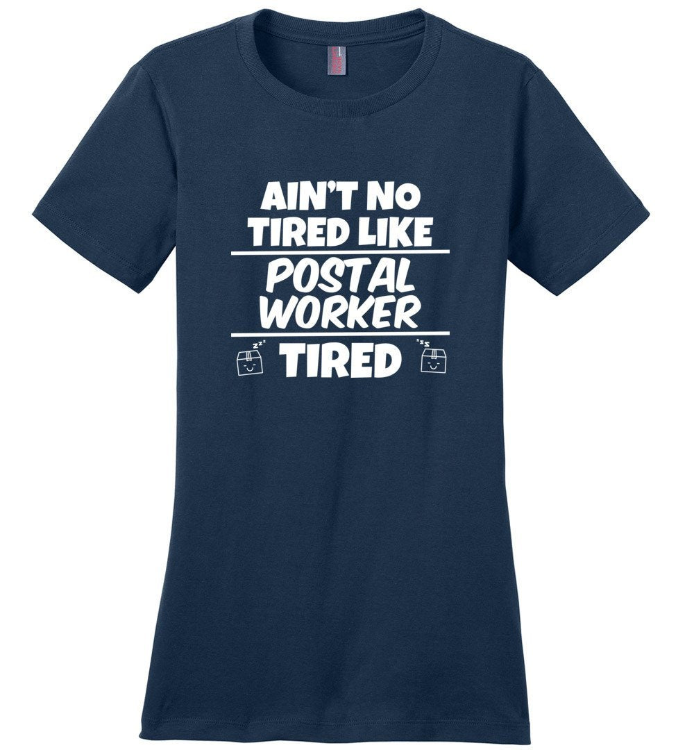 Postal Worker Tees Women's Navy / S Ain't no tired like Postal Worker tired Women's Tee