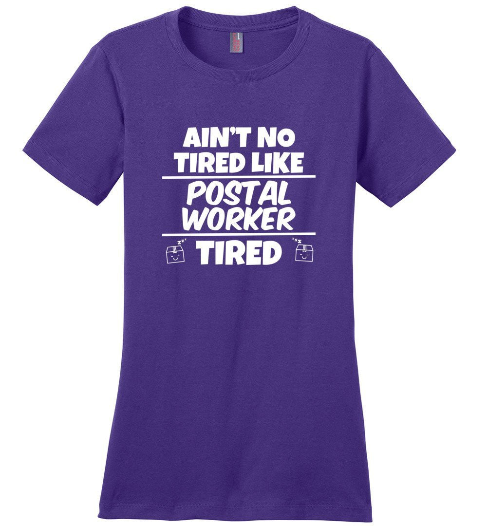 Postal Worker Tees Women's Purple / S Ain't no tired like Postal Worker tired Women's Tee
