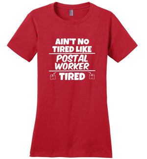 Postal Worker Tees Women's Red / S Ain't no tired like Postal Worker tired Women's Tee