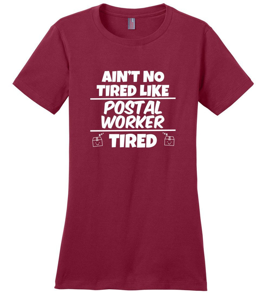 Postal Worker Tees Women's Sangria / S Ain't no tired like Postal Worker tired Women's Tee