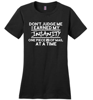 Postal Worker Tees Women's Black / S Don't judge my Insanity Women's Tshirt