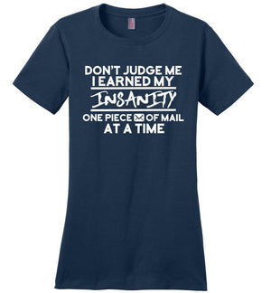 Postal Worker Tees Women's Navy / S Don't judge my Insanity Women's Tshirt