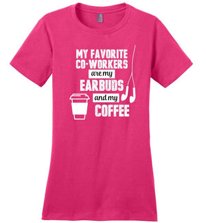 Postal Worker Tees Women's Dark Fuchsia / S Favorite coworkers - earbuds and coffee Women's Tshirt