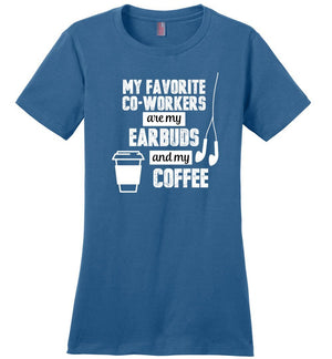 Postal Worker Tees Women's Maritime Blue / S Favorite coworkers - earbuds and coffee Women's Tshirt