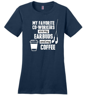 Postal Worker Tees Women's Navy / S Favorite coworkers - earbuds and coffee Women's Tshirt