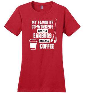Postal Worker Tees Women's Red / S Favorite coworkers - earbuds and coffee Women's Tshirt