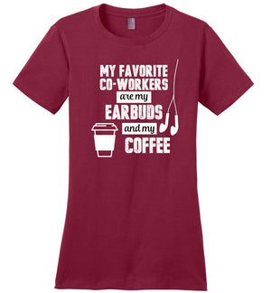 Postal Worker Tees Women's Sangria / S Favorite coworkers - earbuds and coffee Women's Tshirt