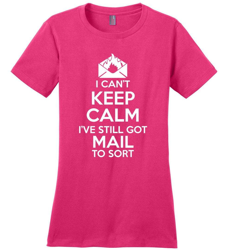 Postal Worker Tees Women's Dark Fuchsia / S I can't keep calm, I've got mail to sort Women's Tshirt