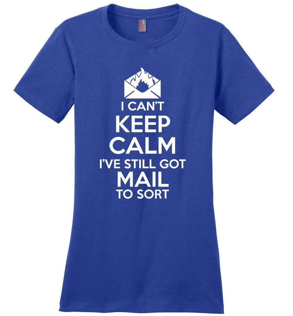 Postal Worker Tees Women's Deep Royal / S I can't keep calm, I've got mail to sort Women's Tshirt