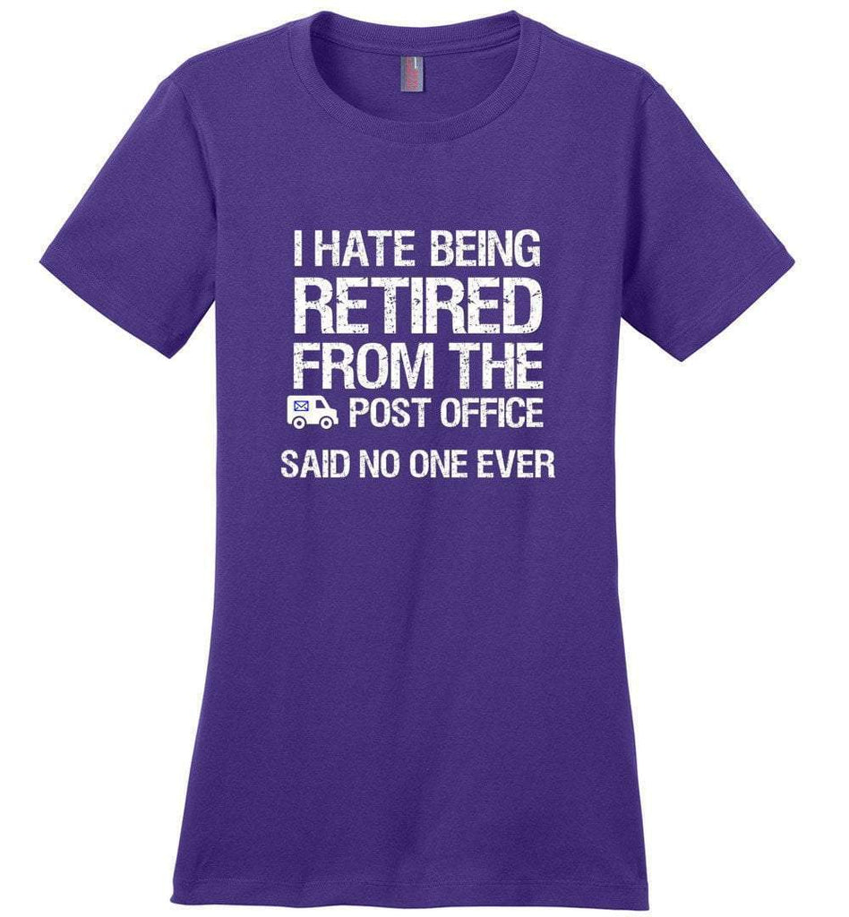 Postal Worker Tees Women's Purple / S I hate being retired said no one ever Women's Tshirt