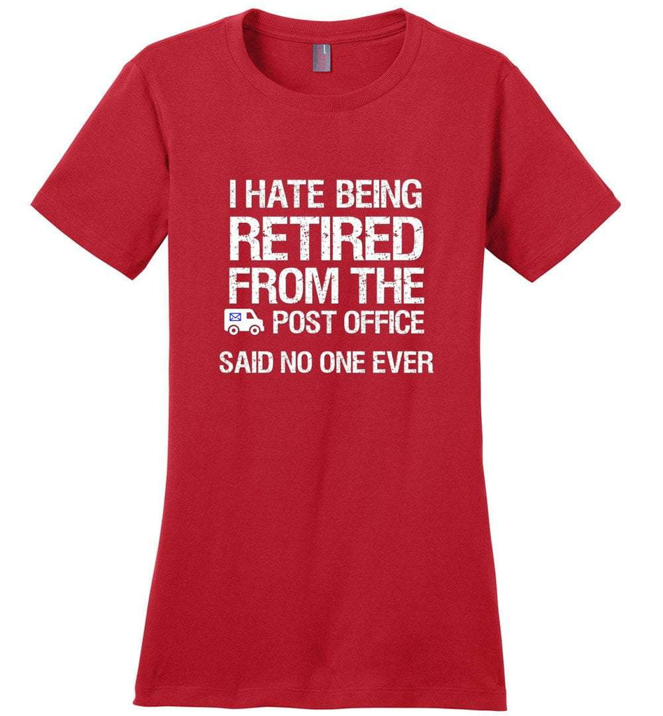 Postal Worker Tees Women's Red / S I hate being retired said no one ever Women's Tshirt