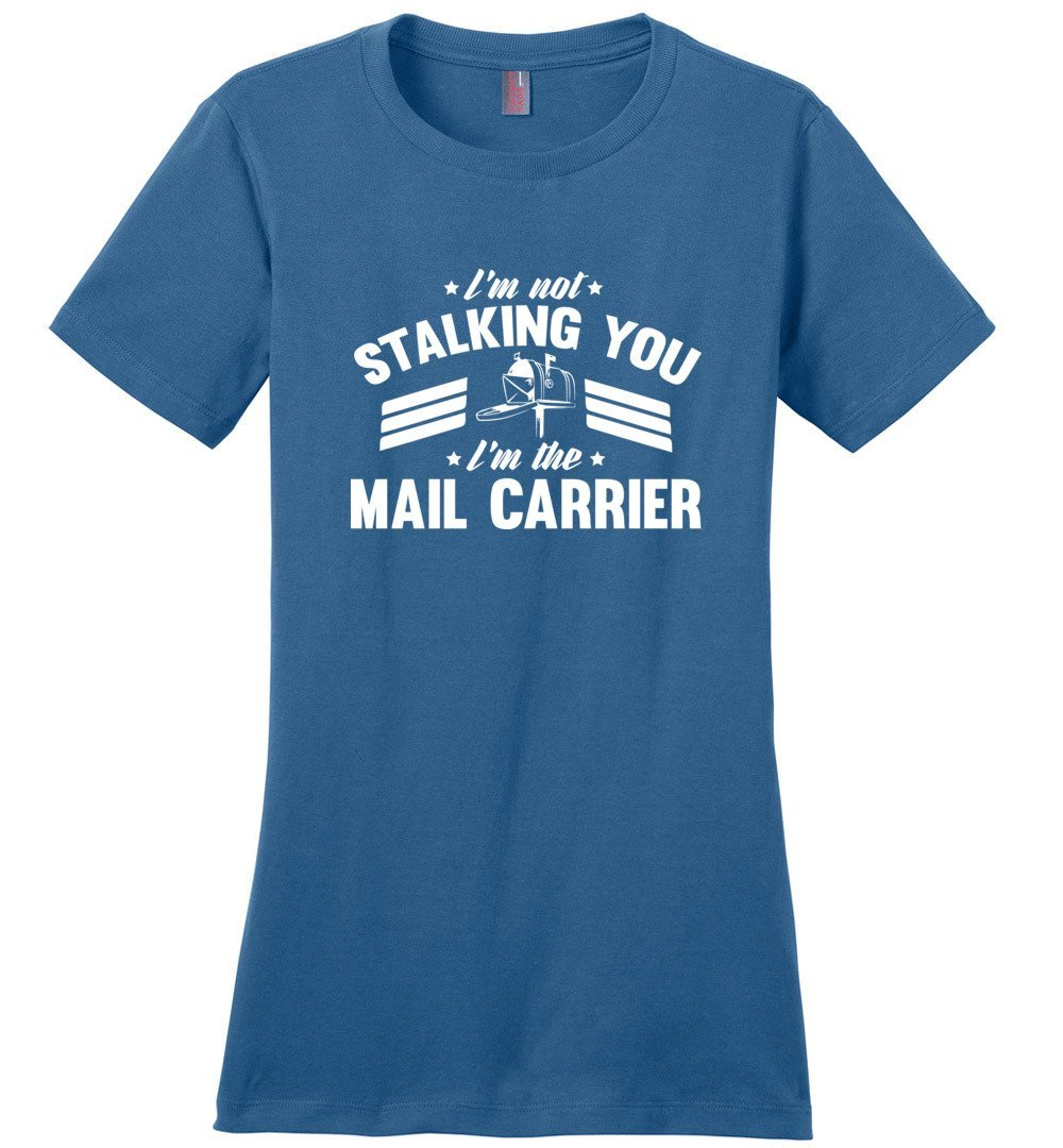 Postal Worker Tees Women's Maritime Blue / S I'm not stalking you Women's Tshirt