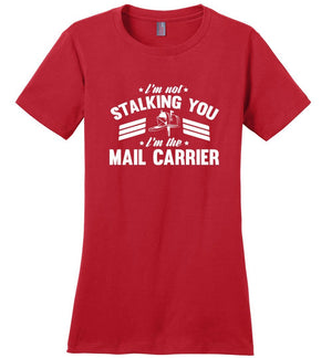 Postal Worker Tees Women's Red / S I'm not stalking you Women's Tshirt