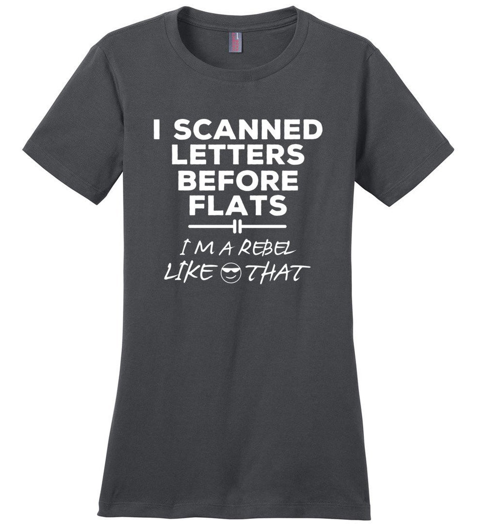 Postal Worker Tees Women's Charcoal / S I scanned letters before flats Women's Tshirt