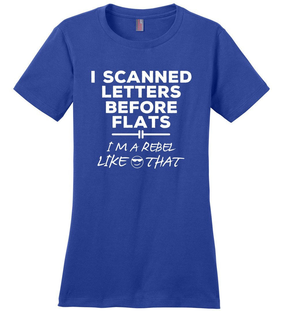 Postal Worker Tees Women's Deep Royal / S I scanned letters before flats Women's Tshirt