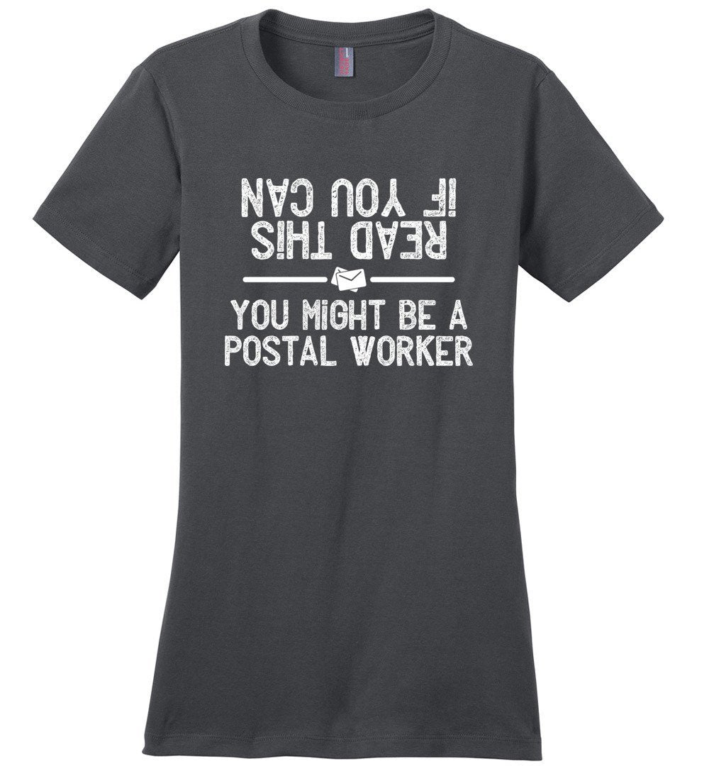 Postal Worker Tees Women's Charcoal / S If you can read this you might be a postal worker Women's Tshirt