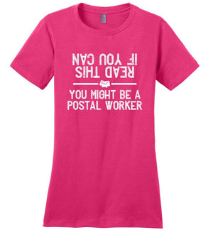 Postal Worker Tees Women's Dark Fuchsia / S If you can read this you might be a postal worker Women's Tshirt