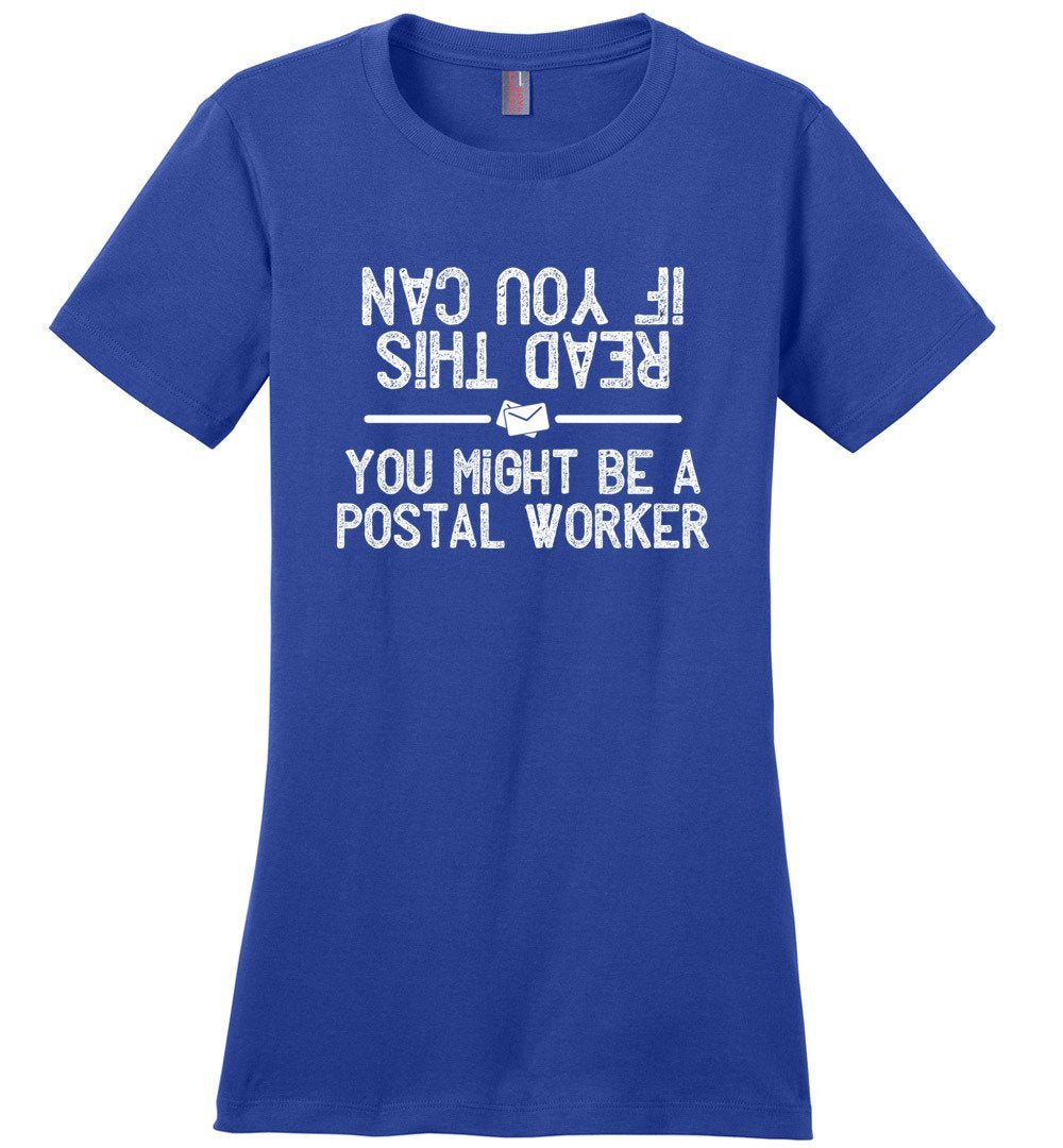 Postal Worker Tees Women's Deep Royal / S If you can read this you might be a postal worker Women's Tshirt