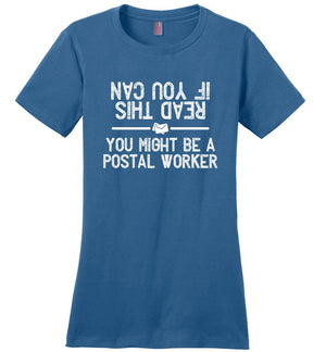 Postal Worker Tees Women's Maritime Blue / S If you can read this you might be a postal worker Women's Tshirt