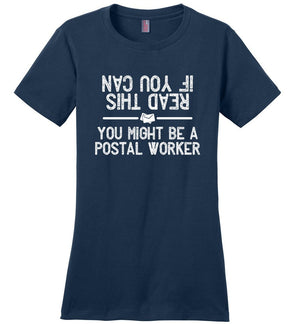 Postal Worker Tees Women's Navy / S If you can read this you might be a postal worker Women's Tshirt
