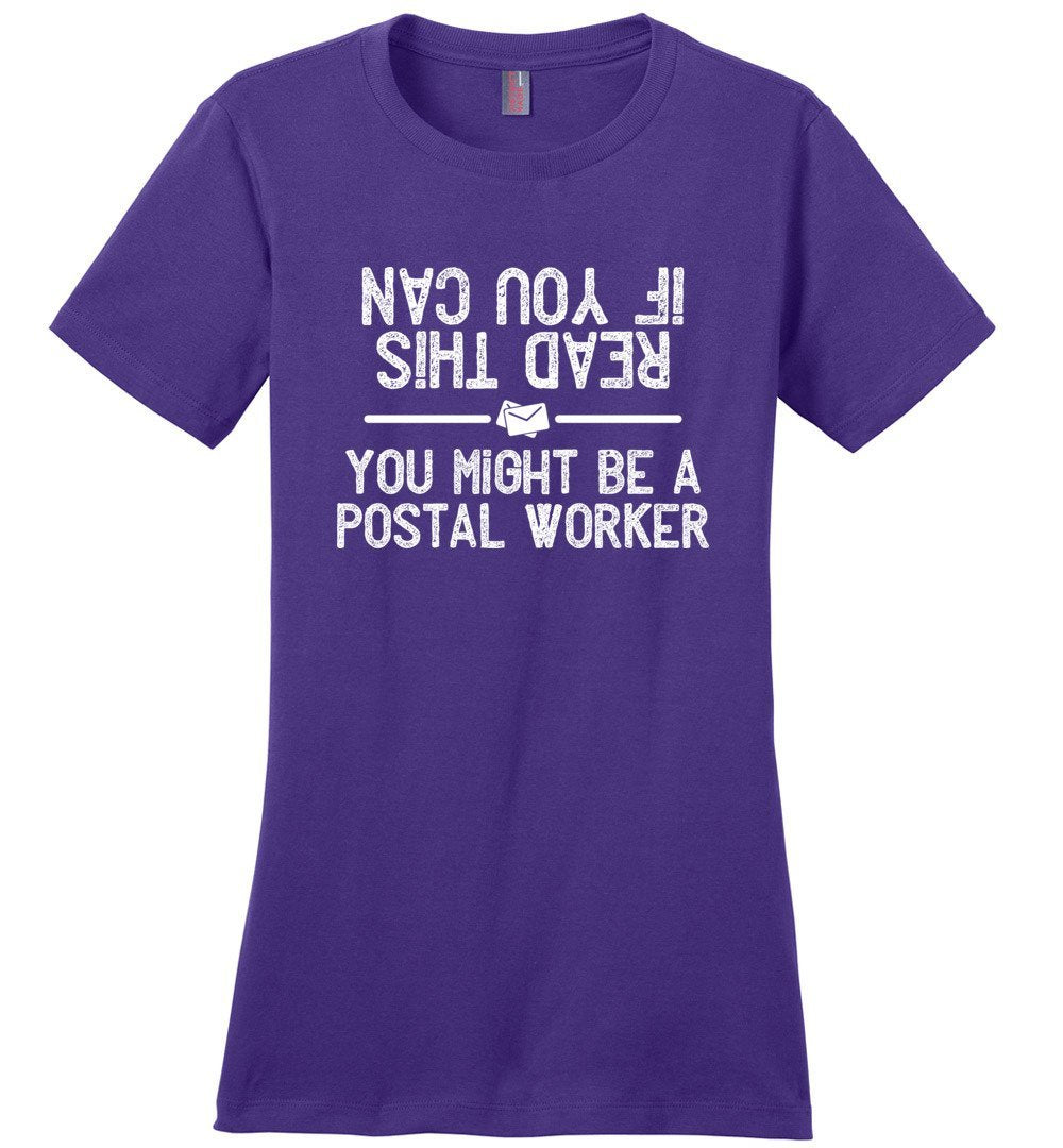 Postal Worker Tees Women's Purple / S If you can read this you might be a postal worker Women's Tshirt