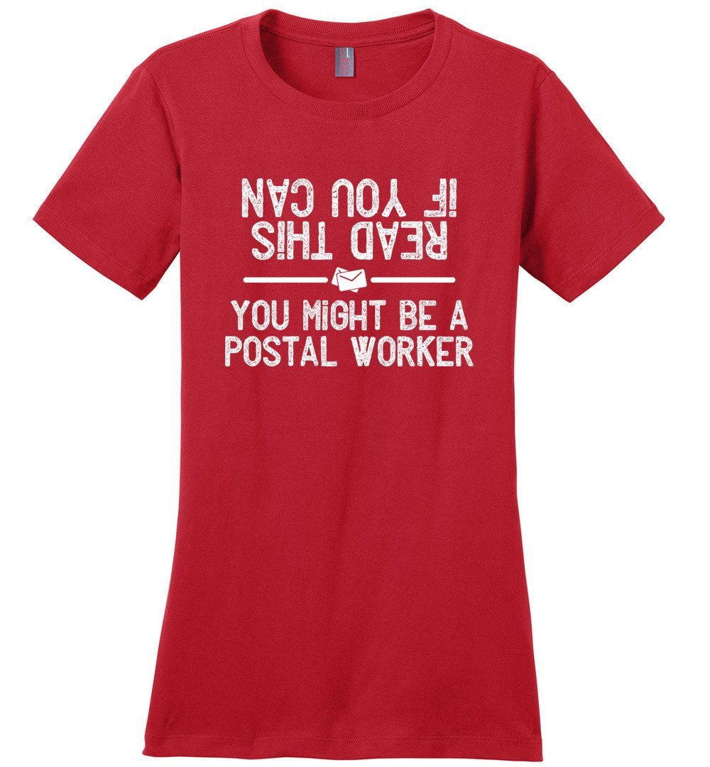 Postal Worker Tees Women's Red / S If you can read this you might be a postal worker Women's Tshirt