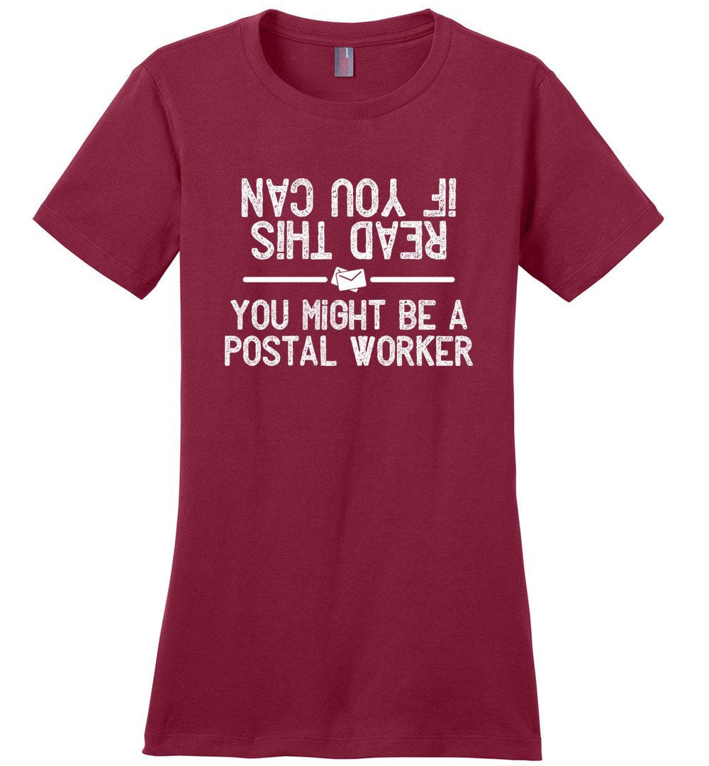 Postal Worker Tees Women's Sangria / S If you can read this you might be a postal worker Women's Tshirt