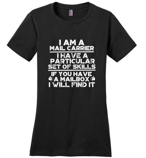 Postal Worker Tees Women's Black / S Mail Carrier - I have a particular set of skill Women's Tshirt