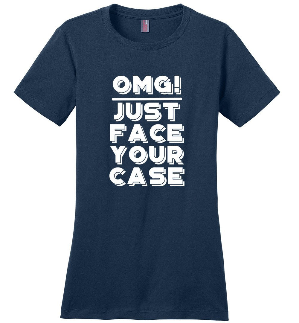 Postal Worker Tees Women's Navy / S OMG Just face your case Women's Tshirt