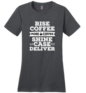 Postal Worker Tees Women's Charcoal / S Rise, Coffee, More coffee Women's Tshirt