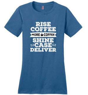 Postal Worker Tees Women's Maritime Blue / S Rise, Coffee, More coffee Women's Tshirt