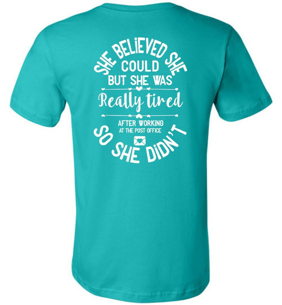 Postal Worker Tees Women's Teal / S She believed she could - Women's Tshirt - Back design
