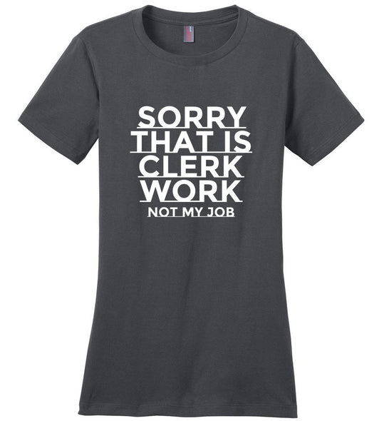 Postal Worker Tees Women's Charcoal / S Sorry that's clerk work Women's Tshirt