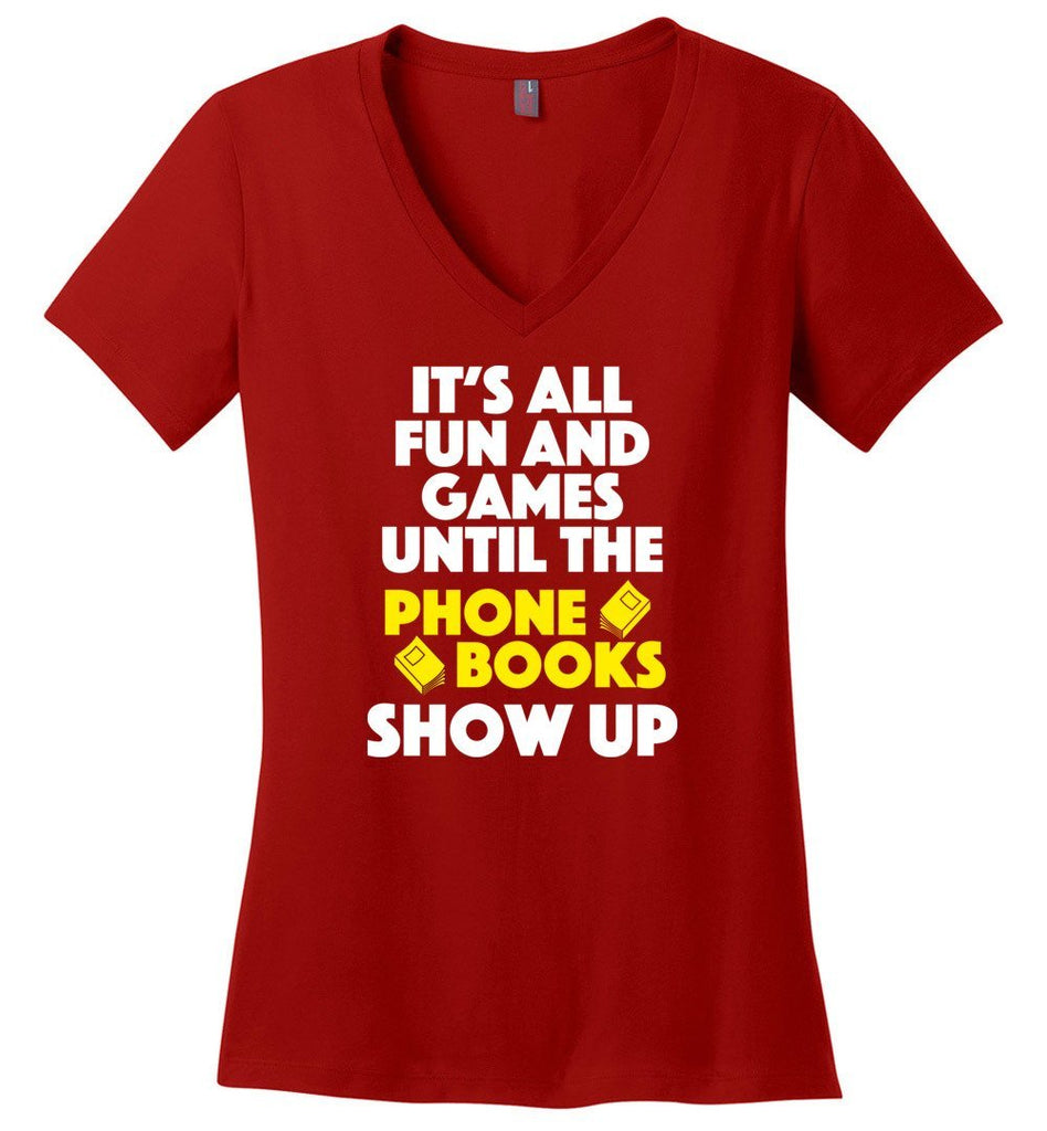 Postal Worker Tees Women's V-Neck Red / S Fun and games until phonebooks show up Women's V-Neck Tshirt