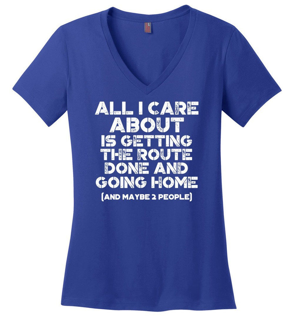 Postal Worker Tees Women's V-Neck Deep Royal / S Getting the route done and go home Women's V-Neck
