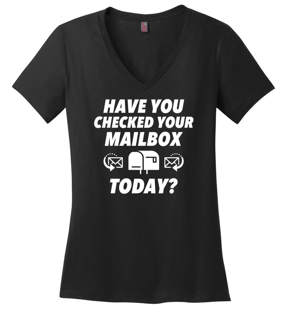 Postal Worker Tees Women's V-Neck Black / S Have you checked your mailbox Women's V-Neck Tshirt