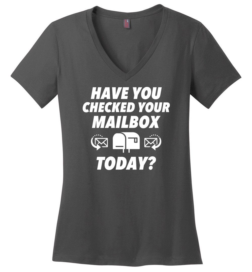 Postal Worker Tees Women's V-Neck Charcoal / S Have you checked your mailbox Women's V-Neck Tshirt