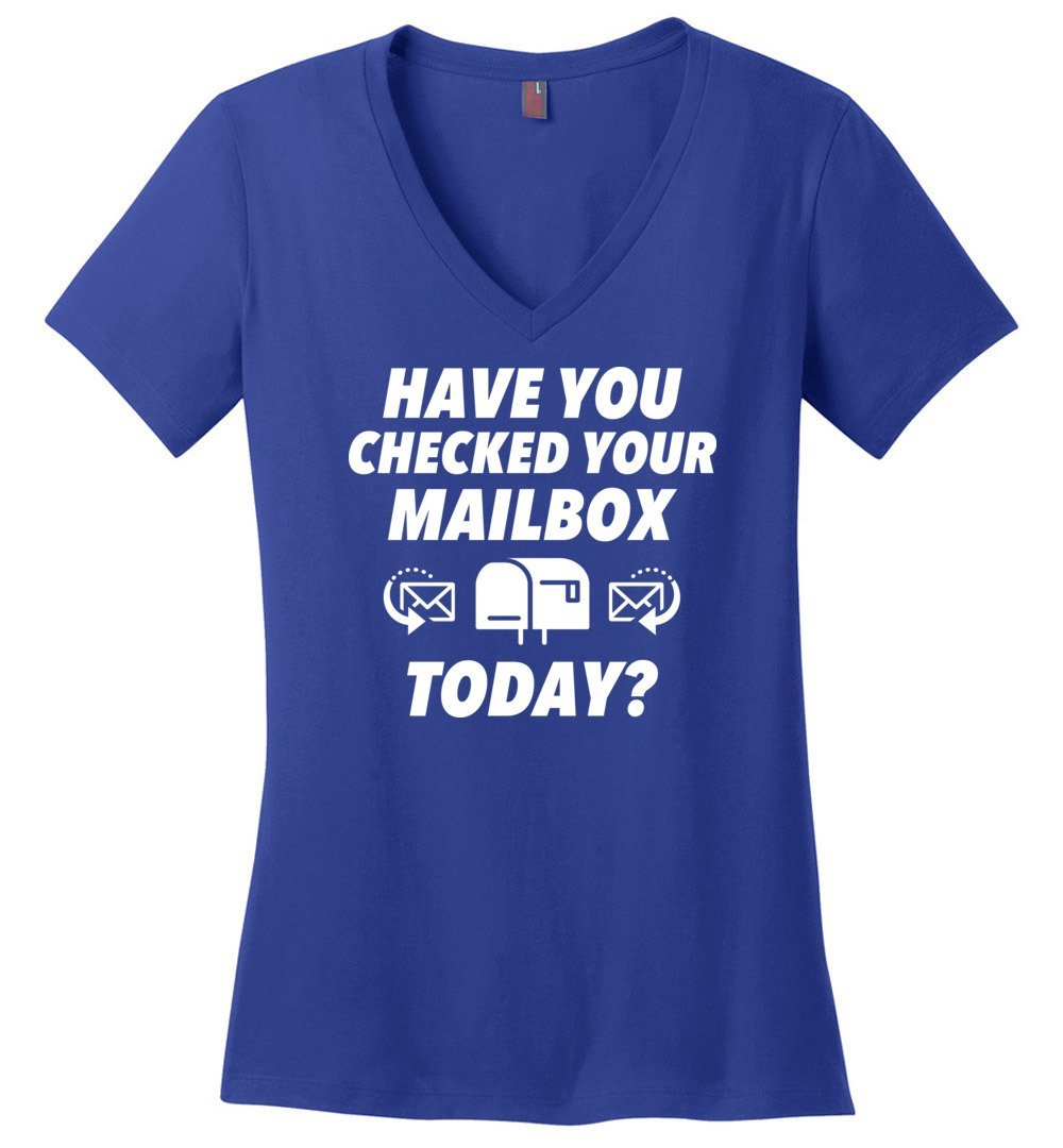 Postal Worker Tees Women's V-Neck Deep Royal / S Have you checked your mailbox Women's V-Neck Tshirt